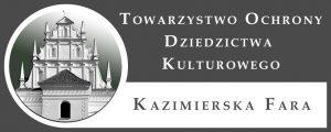 Towarzystwo Ochrony Dziedzictwa Kulturowego Kazimierska Fara